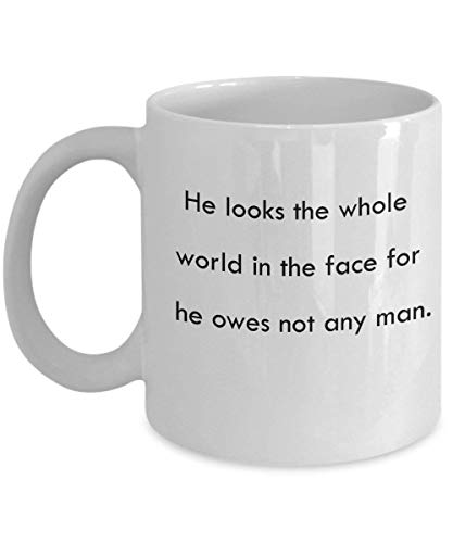 "Kaffeebecher mit Aufschrift ""He Looks The Whole World in the face for he Owes not Any Man"", 325 ml, Keramik-Tasse, Geschenk für Geldsammler"