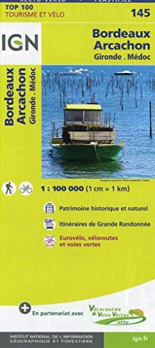 IGN 1 : 100 000 Bordeaux Arcachon. Gironde, Medoc: Top 100 Tourisme et Découverte. Patrimoine historique et naturel. Courbes de niveau. Itinéraires de randonnée. Compatible GPS
