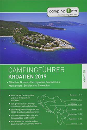 Camping.info Campingführer Kroatien 2019: + Albanien, Bosnien-Herzegowina, Mazedonien, Montenegro, Serbien und Slowenien