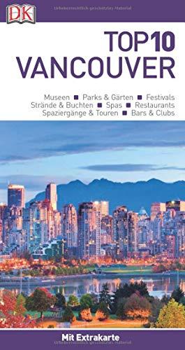 Top 10 Reiseführer Vancouver: mit Extra-Karte und kulinarischem Sprachführer zum Herausnehmen