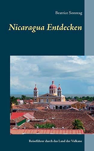 Nicaragua entdecken: Reiseführer durch das Land der Vulkane