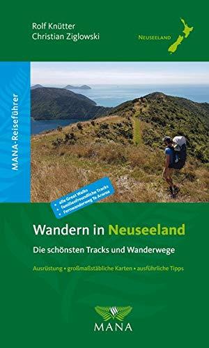 Wandern in Neuseeland: Die schönsten Tracks und Wanderwege