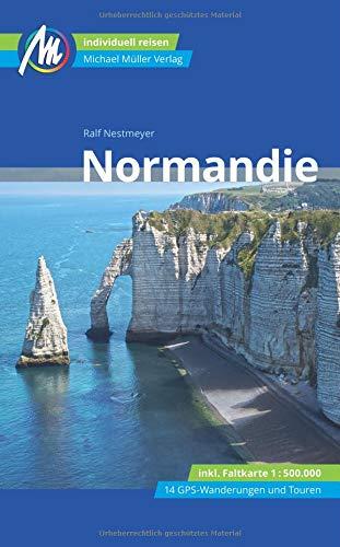 Normandie Reiseführer Michael Müller Verlag: Individuell reisen mit vielen praktischen Tipps