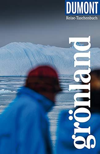 DuMont Reise-Taschenbuch Grönland: Reiseführer plus Reisekarte. Mit individuellen Autorentipps und vielen Touren.