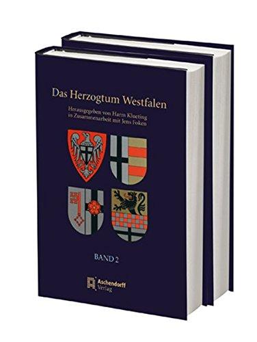 Das Herzogtum Westfalen: Band 2: Das ehemalige kurkölnische Herzogtum Westfalen im Bereich der heutigen Kreise Hochsauerland, Olpe, Soest und Märkischer Kreis
