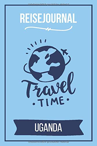 Reisejournal Uganda: Meine Uganda Reise | Reiseerinnerungen & Sehenswürdigkeiten | Persönliches Urlaubstagebuch | Journal für bis zu 120 Tage