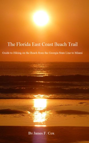 The Florida East Coast Beach Trail Guide to Hiking on the Beach from the Georgia State Line to Miami (English Edition)