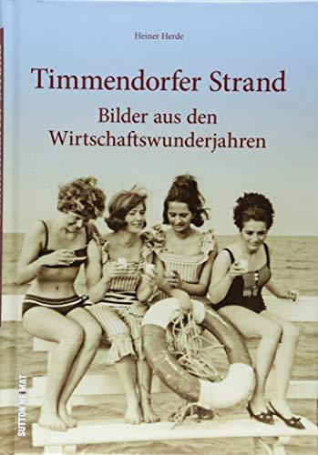 """Rund 160 Fotografien erinnern eindrucksvoll an Timmendorfer Strand in den """"Wirtschaftswunderjahren"""". Die Zeitreise in Bildern zeigt das Leben und den ... Jahren 1950 bis 1970. (Sutton Archivbilder)"""