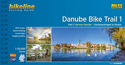 Cycling Guide Danube Bike Trail / Cycling Guide Danube Bike Trail 1: Part 1: German Danube. From Donaueschingen to Passau. 1:50.000, 580 km (Cycline Radtourenbücher)
