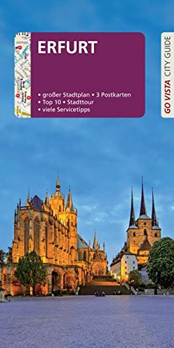 GO VISTA: Reiseführer Erfurt: Mit Faltkarte und 3 Postkarten (Go Vista City Guide)