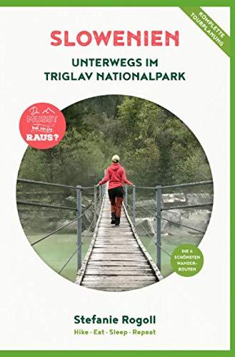 Slowenien: Unterwegs im Triglav Nationalpark (Innenteil in Schwarz/weiss): Du musst mal wieder raus? Komplette Wohnmobil - Tourplanung! Die 6 ... Unterkunft, Verpflegung, Schwierigkeitsgrad