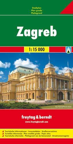 Freytag Berndt Stadtpläne, Zagreb - Maßstab 1:15 000: Touristische Informationen, Innenstadtplan, Straßenverzeichnis