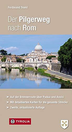 Der Pilgerweg nach Rom: Auf der Brennerroute über Padua und Assisi. Abt-Albert-von Stade-Weg, Antoniusweg/Cammino di Sant´Antonio, ... detaillierten Karten für die gesamte Strecke.
