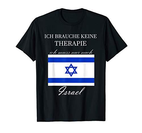 Ich brauche keine Therapie muss nur nach Israel Geschenk T-Shirt