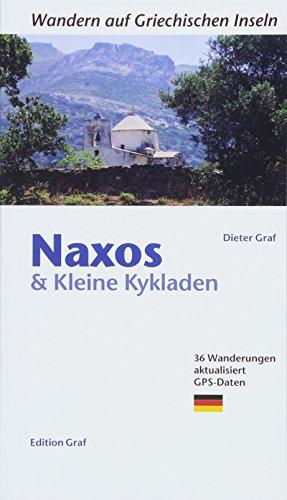 Naxos und kleine Kykladen: 36 Wanderungen, aktualisiert, GPS-Daten (Wandern auf griechischen Inseln)