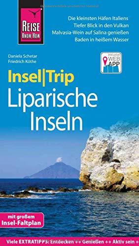Reise Know-How InselTrip Liparische Inseln (Lìpari, Vulcano, Panarea, Stromboli, Salina, Filicudi, Alicudi): Reiseführer mit Insel-Faltplan und kostenloser Web-App