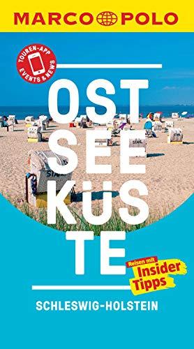 MARCO POLO Reiseführer Ostseeküste, Schleswig-Holstein: inklusive Insider-Tipps, Touren-App, Events&News & Kartendownloads (MARCO POLO Reiseführer E-Book)