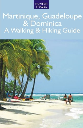 Martinique, Guadeloupe & Dominica: A Walking & Hiking Guide (English Edition)
