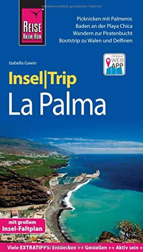 Reise Know-How InselTrip La Palma: Reiseführer mit Insel-Faltplan und kostenloser Web-App