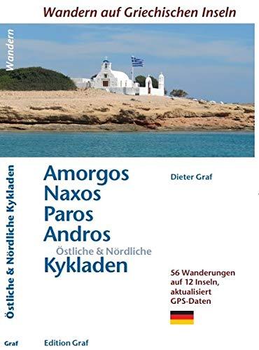 Amorgos, Naxos, Paros, Andros, Östliche & Nördliche Kykladen: 56 Wanderungen auf 12 Inseln, aktualisiert GPS Daten
