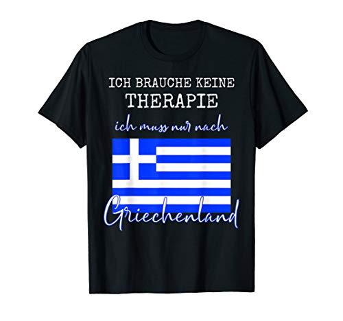 Ich brauche keine Therapie muss nur nach Griechenland Tshirt