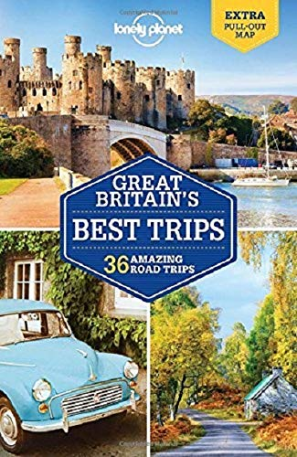 Great Britain's Best Trips: 36 Amazing Road Trips