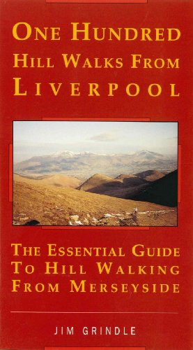 One Hundred Hill Walks from Liverpool: Essential Guide to Hill Walking from Merseyside (One Hundred Walks) (English Edition)