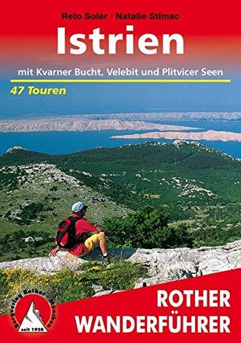 Istrien mit Kvarner Bucht, Velebit und Plitvicer Seen. Die schönsten Tal- und Höhenwanderungen: 47 Touren (Rother Wanderführer)