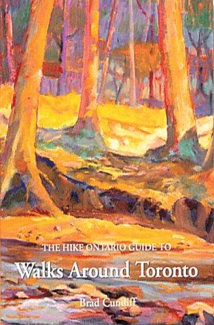 Hike Ontario's Guide to Walks Around Toronto (Hike Ontario Guides)