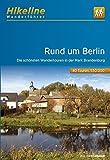 Hikeline Wanderführer Rund um Berlin: Die schönsten Wandertouren in der Mark Brandenburg, 1 : 50 000, 550 km, wasserfest und reißfest, GPS zum Download