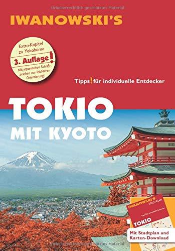 Tokio mit Kyoto - Reiseführer von Iwanowski: Individualreiseführer mit herausnehmbarem Stadtplan und Karten-Download (Reisehandbuch)