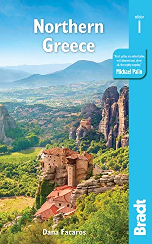 Northern Greece: including Thessaloniki, Epirus, Macedonia, Pelion, Mount Olympus, Chalkidiki, Meteora and the Sporades (Bradt Travel Guide)