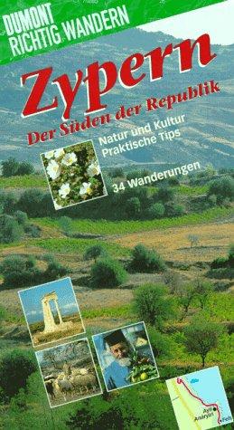 Zypern. Der Süden der Republik. Richtig wandern. Natur und Kultur. Praktische Tips. 34 Wanderungen