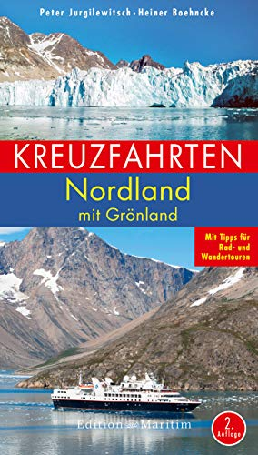 Kreuzfahrten Nordland: Mit Grönland. Mit Tipps für Rad- und Wandertouren