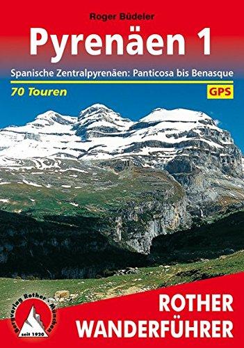 Pyrenäen 1: Spanische Zentralpyrenäen: Panticosa bis Benasque. 70 Touren. Mit GPS-Tracks. (Rother Wanderführer)