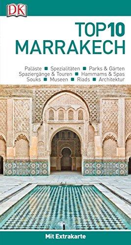 Top 10 Reiseführer Marrakech: mit Extra-Karte und kulinarischem Sprachführer zum Herausnehmen