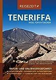Gequo Reisezeit- Reiseführer Teneriffa - Insel für Entdecker: Natur- und Erlebnisreiseführer, GEQUO Verlag