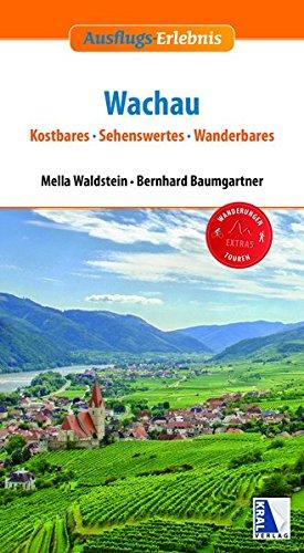 Wachau: Kostbares, Sehenswertes, Wanderbares
