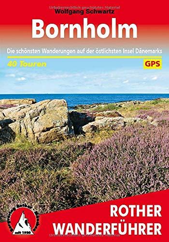 Bornholm: Die schönsten Wanderungen auf der östlichsten Insel Dänemarks. 40 Touren. Mit GPS-Tracks (Rother Wanderführer)