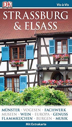 Vis-à-Vis Reiseführer Straßburg & Elsass: mit Extra-Karte und Mini-Kochbuch zum Herausnehmen