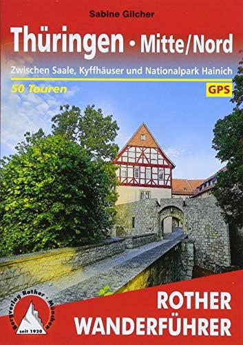 Thüringen Mitte/Nord: Zwischen Saale, Kyffhäuser und Nationalpark Hainich. 50 Touren. Mit GPS-Tracks (Rother Wanderführer)