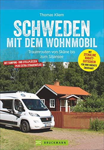 Schweden mit dem Wohnmobil. Traumrouten von Skane bis zum Siljansee. Mit Kartenatlas, Routen, Stellplätzen, Sehenswürdigkeiten und vielem mehr für die optimale Orientierung.