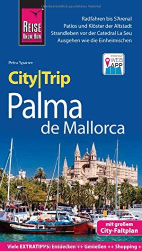 Reise Know-How CityTrip Palma de Mallorca: Reiseführer mit Stadtplan und kostenloser Web-App