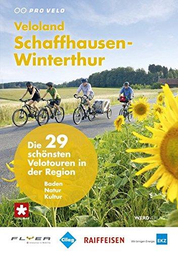 Veloland Schaffhausen-Winterthur: Die 29 schönsten Velotouren in der Region
