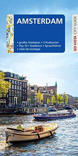 GO VISTA: Reiseführer Amsterdam: Mit Faltkarte und 3 Postkarten (Go Vista City Guide)