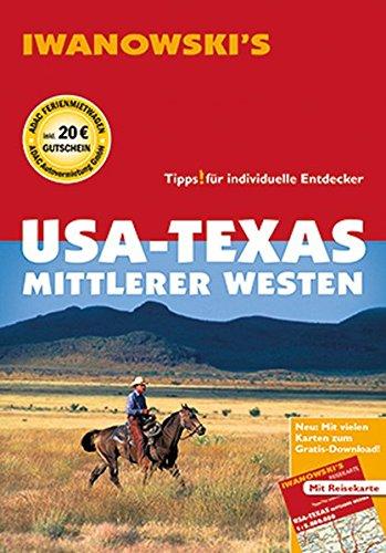 USA-Texas & Mittlerer Westen - Reiseführer von Iwanowski: Individualreiseführer mit Extra-Reisekarte und Karten-Download (Reisehandbuch)