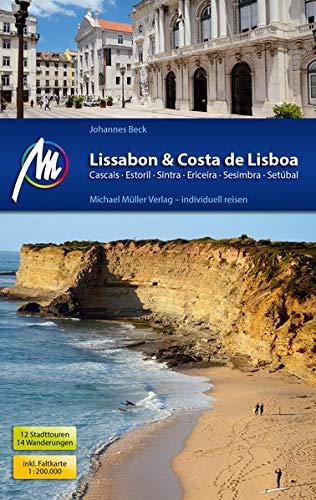 Lissabon & Costa de Lisboa Reiseführer Michael Müller Verlag: Cascais, Estoril, Sintra, Ericeira, Sesimbra, Setúbal. Individuell reisen mit vielen praktischen Tipps (MM-Reisen)