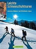 Leichte Schneeschuhtouren: zwischen Allgäuer und Kitzbüheler Alpen