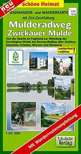 Radwander- und Wanderkarte Mulderadweg (Zwickauer Mulde): Von der Quelle im Vogtland über Zwickau, Glauchau, Grimma, Wurzen und Eilenburg zur Mündung ... Mit Wanderroutenempfehlung. (Schöne Heimat)
