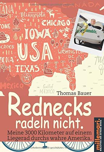 Rednecks radeln nicht.: Meine 3000 Kilometer auf einem Liegerad durchs wahre Amerika.